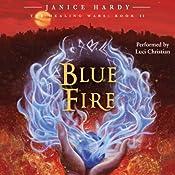 The Healing Wars, Book II: Blue Fire   Janice Hardy