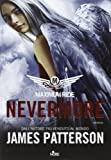 James Patterson Nevermore. Maximum Ride