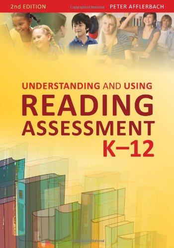 Understanding and Using Reading Assessment, K-12, Second...