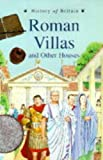 Roman Villas and Other Houses (History of Britain Topic Books) (0431057141) by Williams, Brenda