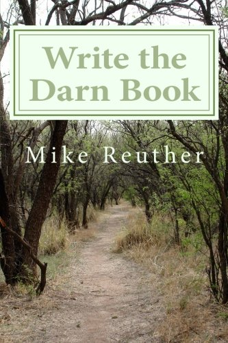 Write the Darn Book: Be An Author