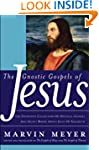 The Gnostic Gospels of Jesus: The Def...