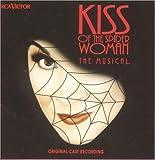 Kiss Of The Spider Woman: The Musical - Original Cast Recording (Original London Cast)