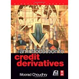 An Introduction to Credit Derivatives ~ Moorad Choudhry