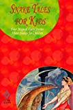 Snake Tales for Kids: Four Magical Fairy Stories About Snakes for Children