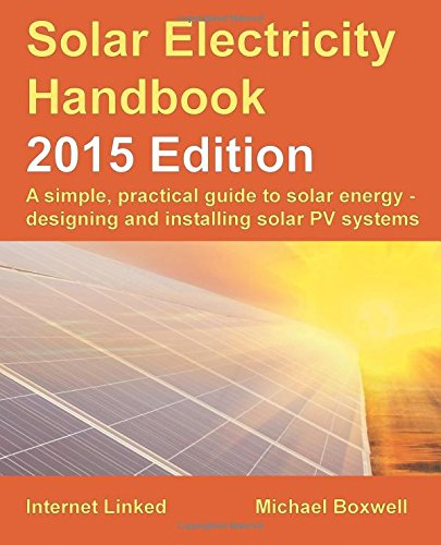 solar-electricity-handbook-2015-edition-a-simple-practical-guide-to-solar-energy-designing-and-insta