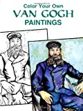 Color Your Own Van Gogh Paintings (Dover Art Coloring Book) (0486405702) by Vincent Van Gogh