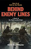 Behind Enemy Lines: A Novel of the Battle of the Bulge (Still in the Woods Book 2)