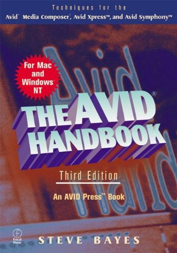 The Avid Handbook: Techniques for the Avid Media Composer and Avid Xpress, Third Edition
