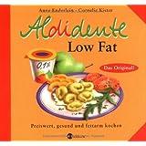 """Aldidente Low Fat: Preiswert, gesund und fettarm kochenvon """"Anne Enderlein"""""""
