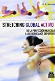 Stretching Global Activo / Global Active Stretching: De la perfeccion muscular a los resultados deportivos / From Muscular Perfection to Sports Results