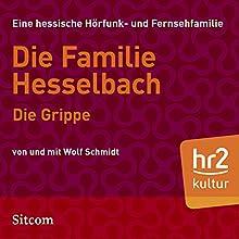 Die Grippe (Die Hesselbachs 1.3) Hörspiel von Wolf Schmidt Gesprochen von: Wolf Schmidt, Sophie Engelke, Carl Luley, Joost-Jürgen Siedhoff, Lia Wöhr