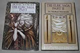 img - for The Elric Saga: Part I & II: Part I (Elric of Melnibone; The Sailor on the Seas of Fate; The Weird of the White Wolf)) & Part II (The Vanishing Tower; The Bane of the Black Sword; Stormbringer) book / textbook / text book