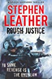 Rough Justice (The Seventh Spider Shepherd Thriller) (Spider Shepherd Thrillers)