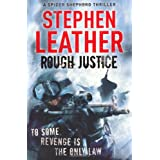Rough Justice (The 7th Spider Shepherd Thriller) (Spider Shepherd Thrillers)by Stephen Leather