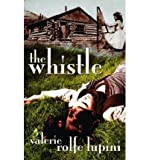 img - for [ { THE WHISTLE - IPS } ] by Rolfe Lupini, Valerie (AUTHOR) May-11-2005 [ Paperback ] book / textbook / text book