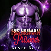 His Human Prisoner: Zandian Masters, Book 2 | Renee Rose