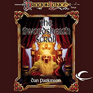The Swordsheath Scroll: Dragonlance: Dwarven Nations, Book 3 | [Dan Parkinson]