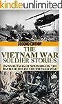 The Vietnam War Soldier Stories: Unto...