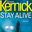 Stay Alive (       UNABRIDGED) by Simon Kernick Narrated by Paul Thornley