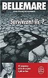 Survivront ils ? : 45 suspenses où la vie se joue à pile ou face par Bellemare
