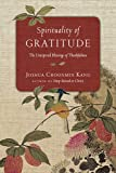 Spirituality of Gratitude: The Unexpected Blessings of Thankfulness