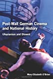 Post-Wall German Cinema and National History (Studies in German Literature Linguistics and Culture)