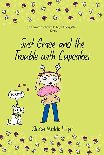 Just Grace and the Trouble with Cupcakes