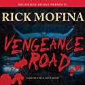 Vengeance Road (       UNABRIDGED) by Rick Mofina Narrated by Graham Rowat