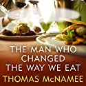 The Man Who Changed the Way We Eat: Craig Claiborne and the American Food Renaissance Audiobook by Thomas McNamee Narrated by Dick Hill