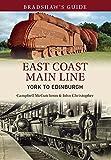 Bradshaws Guide: York to Edinburgh: East Coast Main Line - Volume 12