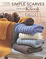 Simple Scarves Made with the Knook (Leisure Arts #5779) (Now You Can Knit with a Crochet Hook!)