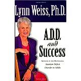 A.D.D. and Success ~ Lynn Weiss
