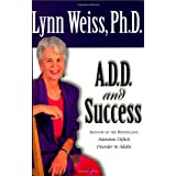 A.D.D. and Successby Lynn Weiss
