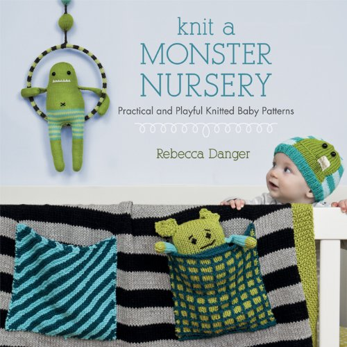Knit A Monster Nursery: Practical And Playful Knitted Baby Patterns front-684425