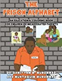 The Prison Alphabet: An Educational Coloring Book for Children of Incarcerated Parents (Project Iron Kids)