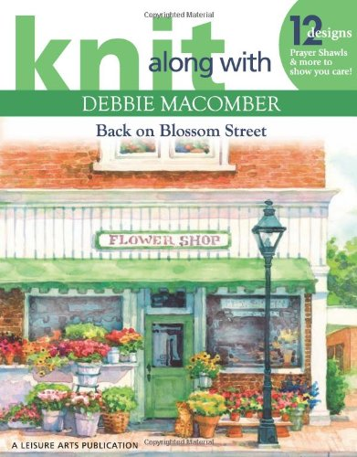 Knit Along with Debbie Macomber: Back on Blossom Street