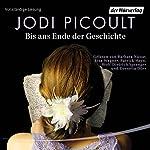 Bis ans Ende der Geschichte | Jodi Picoult
