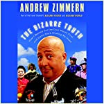 The Bizarre Truth: How I Walked Out the Door Mouth First...and Came Back Shaking My Head | Andrew Zimmern