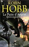 Robin Hobb Les Cités des Anciens, Tome 8 : Le puits d'argent
