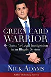 img - for Green Card Warrior: My Quest for Legal Immigration in an Illegals' System book / textbook / text book