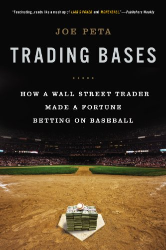 Download Trading Bases: How a Wall Street Trader Made a Fortune Betting on Baseball