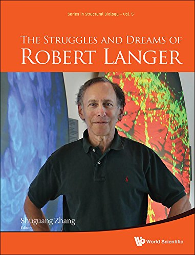 The Struggles and Dreams of Robert Langer (Series in Structural Biology)