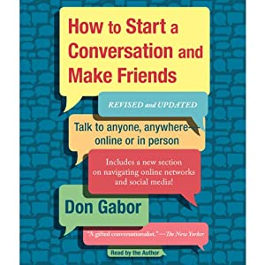 How to Start a Conversation and Make Friends: Revised and Updated | [Don Gabor]