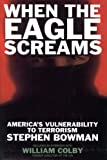 img - for WHEN THE EAGLE SCREAMS - America's Vulnerability to Terrorism book / textbook / text book