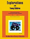 Explorations with Young Children: A Curriculum Guide from Bank Street College of Education