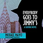 Everybody Goes to Jimmy's: A Suspense Novel | Michael Mayo