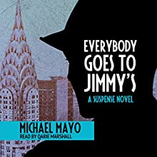 Everybody Goes to Jimmy's: A Suspense Novel Audiobook by Michael Mayo Narrated by Qarie Marshall
