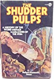 img - for The Shudder Pulps: A History of the Wierd Menace Magazines of the 1930's book / textbook / text book