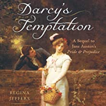 Darcy's Temptation: A Sequel to the Fitzwilliam Darcy Story (       UNABRIDGED) by Regina Jeffers Narrated by Lesley Parkin